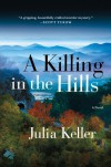 A Killing in the Hills - Julia Keller