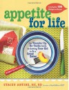 Appetite for Life: The Thumbs-Up, No-Yucks Guide to Getting Your Kid to Be a Great Eater--Including Over 100 Kid-Approved Recipes - Stacey Antine