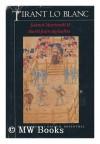 Tirant Lo Blanc - Joanot Martorell, Martí Joan de Galba, David H. Rosenthal