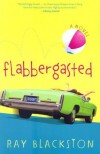 Flabbergasted - Ray Blackston