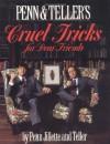 Cruel Tricks for Dear Friends - 'Penn Jillette',  'Teller'