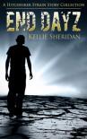 End Dayz (The Hitchhiker Strain, #0.5) - Kellie Sheridan