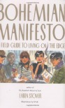 Bohemian Manifesto: A Field Guide to Living on the Edge - Laren Stover, Paul Gregory Himmelein, Patrisha Robertson, Izak