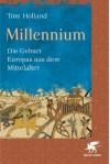 Millennium: Die Geburt Europas aus dem Mittelalter - Tom Holland, Susanne Held