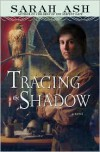 Tracing the Shadow - Sarah Ash
