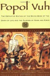 Popol Vuh: The Definitive Edition Of The Mayan Book Of The Dawn Of Life And The Glories Of - Dennis Tedlock