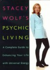 Stacey Wolf's Psychic Living - Stacey Wolf