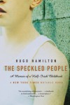 The Speckled People: A Memoir of a Half-Irish Childhood - Hugo Hamilton