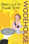 Jeeves and the Feudal Spirit (Jeeves, #11) - P.G. Wodehouse
