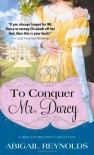 To Conquer Mr. Darcy - Abigail Reynolds
