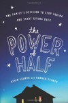 The Power of Half: One Family's Decision to Stop Taking and Start Giving Back - Kevin Salwen, Hannah Salwen