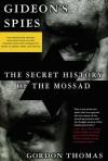 Gideon's Spies: The Secret History of the Mossad (Updated) - Gordon Thomas