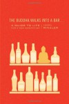 The Buddha Walks into a Bar...: A Guide to Life for a New Generation - Lodro Rinzler
