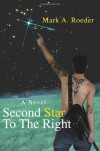 Second Star To The Right - Mark A. Roeder