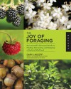 The Joy of Foraging: Gary Lincoff's Illustrated Guide to Finding, Harvesting, and Enjoying a World of Wild Food - Gary Lincoff