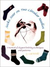 Socks Soar on Two Circular Needles: a Manual of Elegant Knitting Techniques and Patterns - Cat Bordhi, Cat Bordi, Anne Sheridan