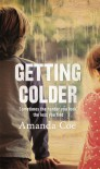 Getting Colder - Amanda Coe