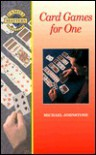 Card Games for One - Michael Johnstone