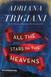 All the Stars in the Heavens: A Novel - Adriana Trigiani