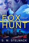 Fox Hunt - S M Stelmack