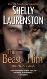The Beast In Him (The Pride Series) by Laurenston, Shelly (2014) Mass Market Paperback - Shelly Laurenston