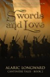 Swords & Love: Story of French Revolution and Napoleonic Wars (Cantiniére Tales) (Volume 2) - Alaric Longward