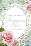 Daringham Hall - Die Entscheidung: Roman - Kathryn Taylor