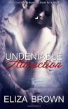 Undeniable Attraction - Eliza Brown