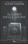 Il libro delle anime  - Glenn Cooper, Velia Februari, Gian Paolo Gasperi