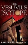 The Vesuvius Isotope (The Katrina Stone Novels) - Kristen Elise Ph.D.