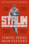 Stalin: The Court of the Red Tsar - Simon Sebag Montefiore