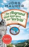 Am Abgrund lässt man gern den Vortritt: Alpenkrimi (Kommissar Jennerwein ermittelt) - Jörg Maurer