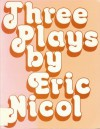 Three Plays - Eric Nicol
