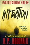 Infection: A  Pandemic Survival Novel (Sympatico Syndrome Book 1) - M.P. McDonald