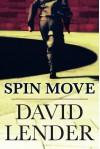 Spin Move (White Collar Crime Thriller) - David Lender