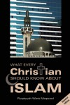 What Every Christian Should Know About Islam - Ruqaiyyah Waris Maqsood, Islamic Foundation Staff