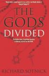 The Gods Divided - Richard Sotnick