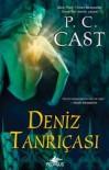 Deniz Tanrıçası (Tanrıça Serisi, #1) - P.C. Cast, Sevinç Tezcan Yanar