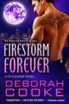 Firestorm Forever: A Dragonfire Novel - Deborah Cooke