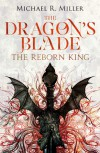 The Dragon's Blade: The Reborn King - Michael R. Miller