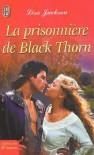 La Prisonnière de Black Thorn - Lisa Jackson