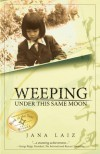 Weeping Under This Same Moon - Jana Laiz