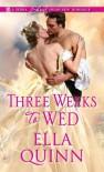 Three Weeks To Wed - Ella Quinn