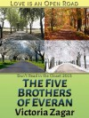 The Five Brothers of Everan (Love Is An Open Road) - Victoria Zagar