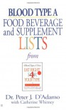 Blood Type A: Food, Beverage and Supplement Lists from Eat Right for Your Type -