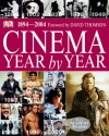 Cinema Year by Year 1894-2004 - David Thompson
