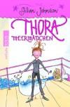 Thora Meermädchen - Gillian Johnson, Gerda Bean