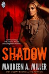 SHADOW - Maureen A. Miller