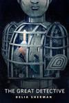 The Great Detective: A Tor.Com Original - Delia Sherman