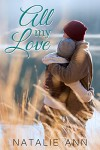 All My Love (All Series Book 5) - Natalie Ann